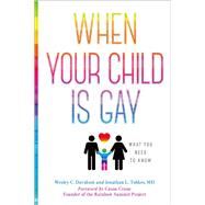 When Your Child is Gay What You Need to Know by Davidson, Wesley C.; Tobkes, Jonathan L.; Crane, Cason, 9781454919360