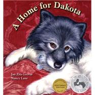 A Home for Dakota by Grover, Jan Zita; Lane, Nancy, 9780940719361