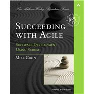 Succeeding with Agile Software Development Using Scrum by Cohn, Mike, 9780321579362