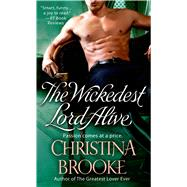 The Wickedest Lord Alive by Brooke, Christina, 9781250029362