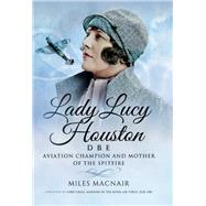 Lady Lucy Houston DBE by Macnair, Miles; Craig, Lord, 9781473879362