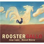 Rooster / Gallo by Luján, Jorge; Monroy, Manuel, 9781554989362