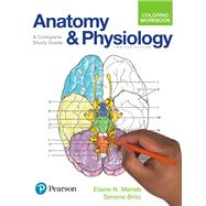 Anatomy and Physiology Coloring Workbook: A Complete Study Guide by Marieb,Elaine N., 9780134459363