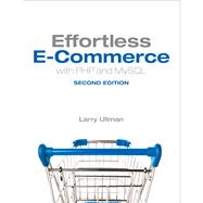 Effortless E-Commerce with PHP and MySQL by Ullman, Larry, 9780321949363