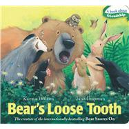 Bear's Loose Tooth by Wilson, Karma; Chapman, Jane, 9781442489363