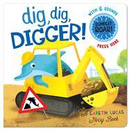 Dig, Dig, Digger! by Lucas, Gareth, 9781626869363