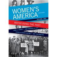Women's America Refocusing the Past, Volume Two by Kerber, Linda K.; De Hart, Jane Sherron; Dayton, Cornelia Hughes; Wu, Judy Tzu-Chun, 9780199349364