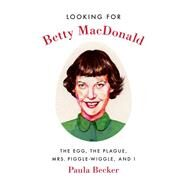 Looking for Betty Macdonald by Becker, Paula, 9780295999364