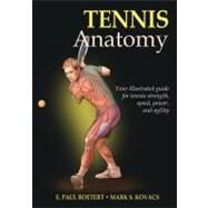Tennis Anatomy by Roetert, E. Paul, Ph.D.; Kovacs, Mark S., 9780736089364
