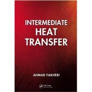 Intermediate Heat Transfer by Fakheri; Ahmad, 9781439819364