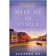 Meet Me in Venice by Ma, Suzanne, 9781442239364