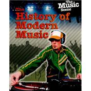 The Music Scene: The History of Modern Music by Anniss, Matthew, 9781445139364