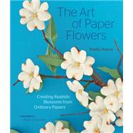The Art of Paper Flowers by Pearce, Bobby; O'Donnell, Rosie, 9781589239364