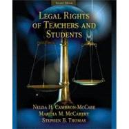 Legal Rights of Teachers and Students by Cambron-McCabe, Nelda H.; McCarthy, Martha M.; Thomas, Stephen B., 9780205579365