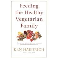 Feeding the Healthy Vegetarian Family by HAEDRICH, KEN, 9780553379365