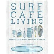 Surf Cafe Living by Lamberth, Jane; Lamberth, Myles; Searle, Louise; Searle, Mike, 9780956789365