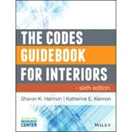 The Codes Guidebook for Interiors by Harmon, Sharon Koomen; Kennon, Katherine E., 9781118809365