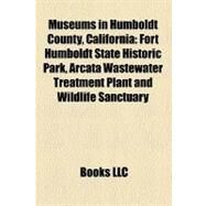 Museums in Humboldt County, California by , 9781158649365