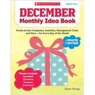December Monthly Idea Book Ready-to-Use Templates, Activities, Management Tools, and More-for Every Day of the Month by Sevaly, Karen, 9780545379366