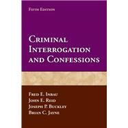 Criminal Interogation and Confessions by Inbau, Fred E.; Reid, John E.; Buckley, Joseph P.; Jayne, Brian C., 9780763799366