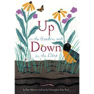 Up in the Garden and Down in the Dirt by Messner, Kate; Neal, Christopher Silas, 9781452119366