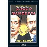 The Lives of Sacco & Vanzetti by Geary, Rick, 9781561639366