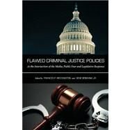 Flawed Criminal Justice Policies by Reddington, Frances P.; Bonham, Gene, Jr., 9781594609367