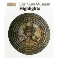 Corinium Museum Highlights by Scala Arts & Heritage Publishers Ltd, 9781857599367