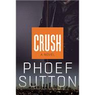 Crush by Sutton, Phoef, 9781938849367