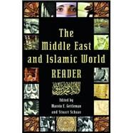 The Middle East and Islamic World Reader by Edited by Marvin E. Gettleman and<R>Stuart Schaar, 9780802139368