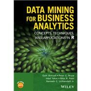 Data Mining for Business Analytics by Shmueli, Galit; Bruce, Peter C.; Yahav, Inbal; Patel, Nitin R.; Lichtendahl, Kenneth C., Jr., 9781118879368