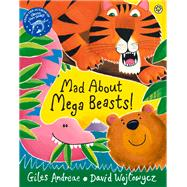 Mad About Mega Beasts! by Andreae, Giles, 9781408329368