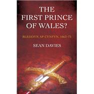 The First Prince of Wales? by Davies, Sean, 9781783169368