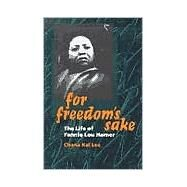 For Freedom's Sake : The Life of Fannie Lou Hamer by Lee, Chana Kai, 9780252069369