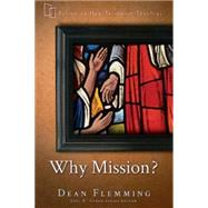 Why Mission? by Flemming, Dean; Green, Joel B., 9781426759369