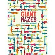 Giant Mazes Search, Find, and Count! by Baruzzi, Agnese, 9781454929369