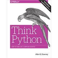 Think Python by Downey, Allen B., 9781491939369