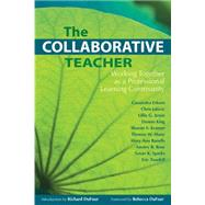 The Collaborative Teacher: Working Together As a Professional Learning Community by Erkens, Cassandra, 9781934009369