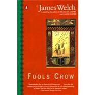 Fools Crow by Welch, James (Author), 9780140089370