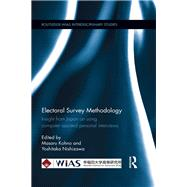 Electoral Survey Methodology: Insight from Japan on using computer assisted personal interviews by Kohno; Masaru, 9780415859370