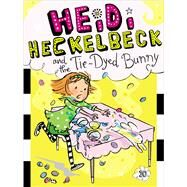 Heidi Heckelbeck and the Tie-dyed Bunny by Coven, Wanda; Burris, Priscilla, 9781442489370