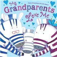 My Grandparents Love Me by Freedman, Claire; Abbot, Judi, 9781481479370
