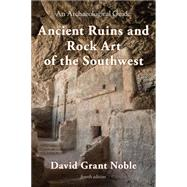 Ancient Ruins and Rock Art of the Southwest: An Archaeological Guide by Noble, David Grant, 9781589799370