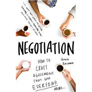 Negotiation How to Craft Agreements That Give Everyone More by Presman, Gavin, 9781848319370