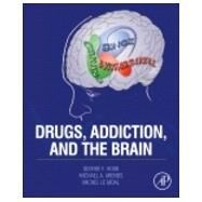Drugs, Addiction, and the Brain by Koob, George F., 9780123869371