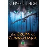 The Crow of Connemara by Leigh, Stephen, 9780756409371