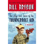 The Life and Times of the Thunderbolt Kid by BRYSON, BILL, 9780767919371