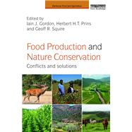 Food Production and Nature Conservation: Conflicts and Solutions by Gordon; Iain J., 9781138859371