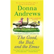 The Good, the Bad, and the Emus A Meg Langslow Mystery by Andrews, Donna, 9781250009371
