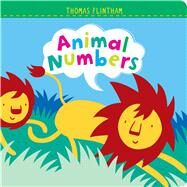 Animal Numbers by Flintham, Thomas; Flintham, Thomas, 9781481469371